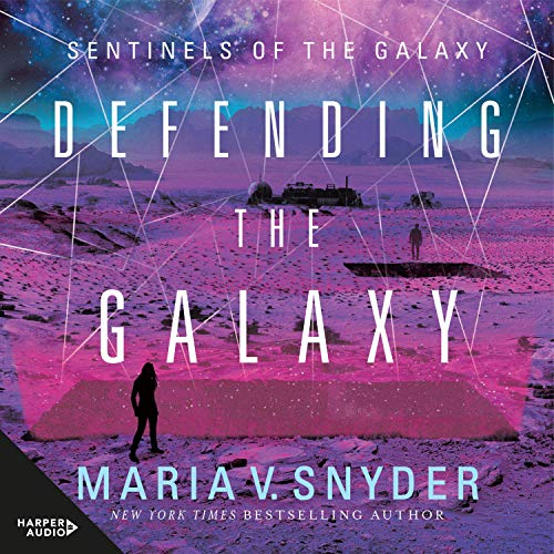 Defending the Galaxy: Sentinels of the Galaxy, Book 3
