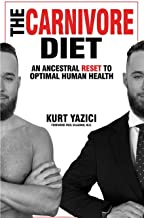 The Carnivore Diet: An Ancestral Reset to Optimal Human Health
