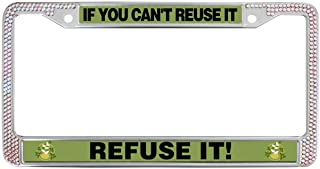 GND IF You Can't Reuse IT Refuse IT! License Plate Frame Aluminum License Plate Frame Environmental Slogan License Plate Frame Tag Holders 2 Hole Kit Customizable Car Licence Metal Plate Frame