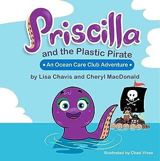 Priscilla and The Plastic Pirate: An Ocean Care Club Adventure (Ocean Care Club Series Book 1) (English Edition)