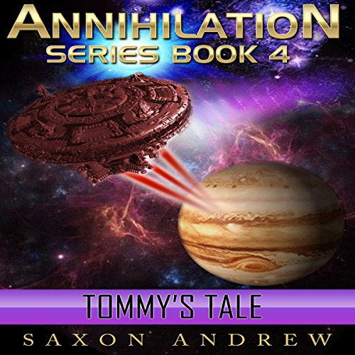 Annihilation - Tommy's Tale     Annihilation Serie, Book Four              By:                                                                                                                                 Saxon Andrew                               Narrated by:                                                                                                                                 Liam Owen                      Length: 9 hrs and 32 mins     21 ratings     Overall 4.5