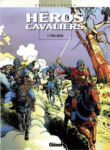 Les Héros cavaliers - Tome 01: Perd-cheval