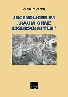 """Jugendliche im """"Raum ohne Eigenschaften"""": Eine Regionalanalyse des Kreises Heinsberg mit Garzweiler II (Studien zur Jugendforschung)"""