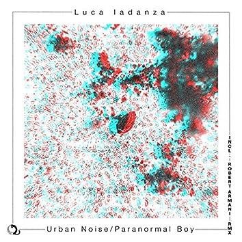 Urban Noise / Paranormal Boy