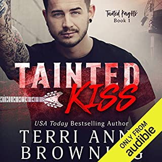 Tainted Kiss     Tainted Knights              By:                                                                                                                                 Terri Anne Browning                               Narrated by:                                                                                                                                 JF Harding,                                                                                        Jillian Macie                      Length: 7 hrs and 30 mins     6 ratings     Overall 3.5