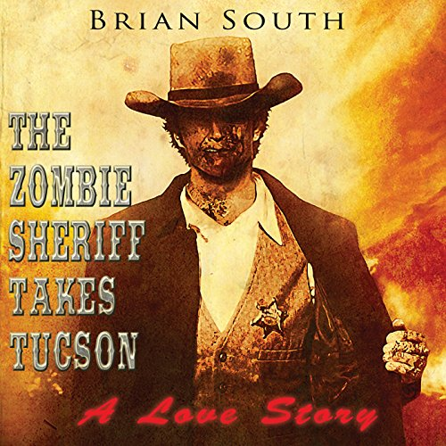 The Zombie Sheriff Takes Tucson audiobook cover art