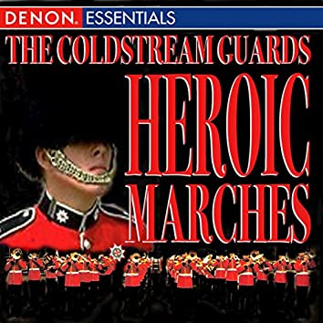 The Coldstream Guards - Heroic Marches