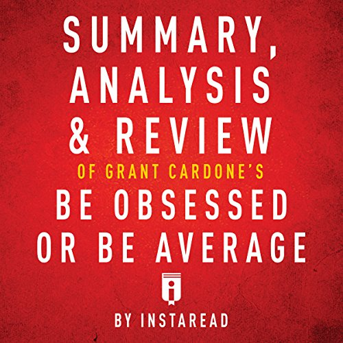 Summary, Analysis & Review of Grant Cardone's Be Obsessed or Be Average by Instaread audiobook cover art