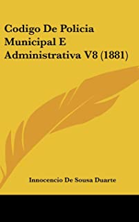 Codigo de Policia Municipal E Administrativa V8 (1881)