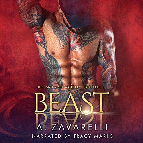 Beast     Twisted Ever After, Book 1              By:                                                                                                                                 A. Zavarelli                               Narrated by:                                                                                                                                 Tracy Marks                      Length: 7 hrs and 52 mins     338 ratings     Overall 4.2