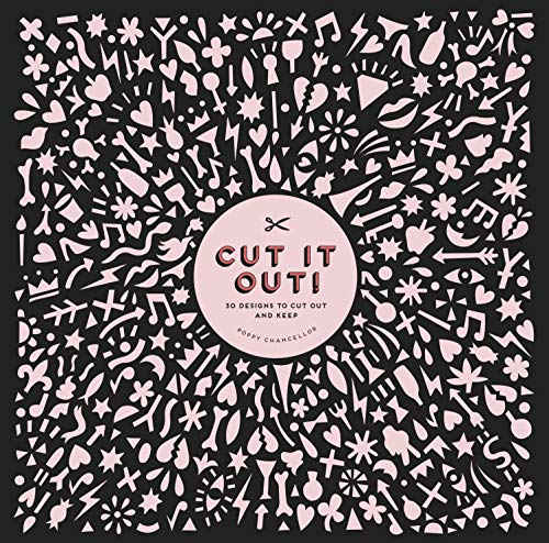 Cut It Out!: 30 Papercut Designs to Cut Out and Keep