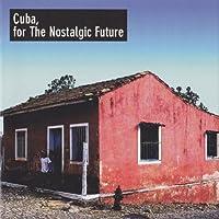 キューバ、ノスタルジックな未来