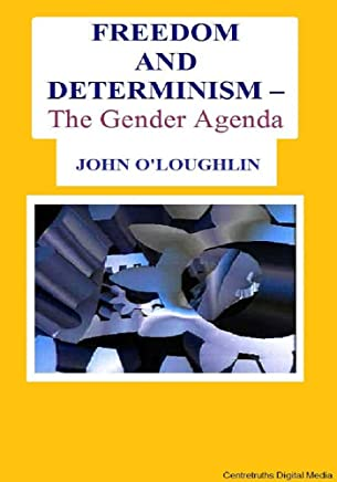 Freedom and Determinism: The Gender Agenda (English Edition)