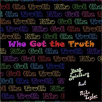 Who Got The Truth? (feat. Mike Taylor)
