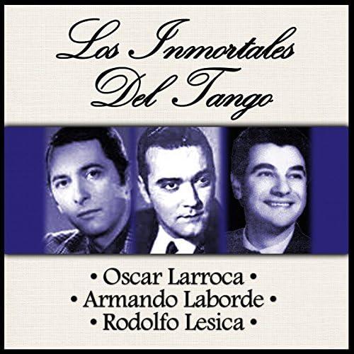 Oscar Larroca, Armando Laborde & Rodolfo Lesica
