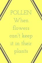 When Flowers Can't: Keep It In Their Plants! - Humorous Pollen And Gardening Saying, Journal With Blank Lines