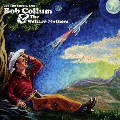 Bob Collum & the Welfare Mothers