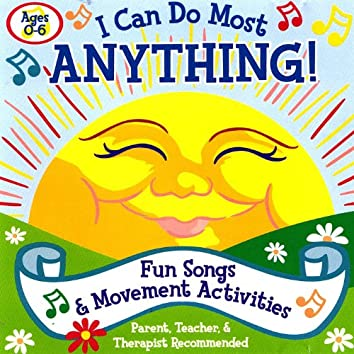 I Can Do Most Anything! Music and Movement Activities for Ages 0-6 Yrs.