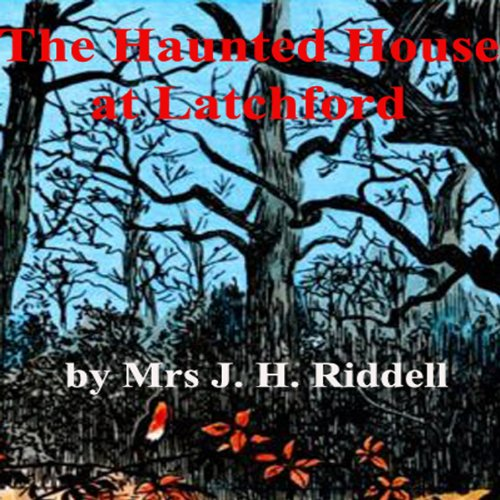 The Haunted House at Latchford  audiobook cover art