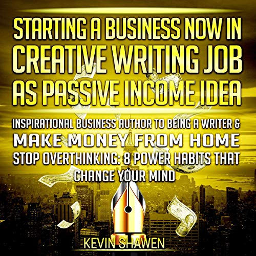 Starting a Business Now in Creative Writing Job as Passive Income Idea cover art