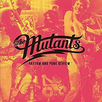 The Mutants - Rhythm and Punk Review