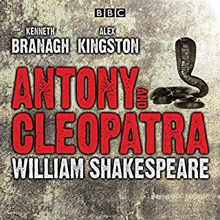 Antony and Cleopatra                   By:                                                                                                                                 William Shakespeare                               Narrated by:                                                                                                                                 Kenneth Branagh,                                                                                        Alex Kingston                      Length: 2 hrs and 24 mins     8 ratings     Overall 4.6
