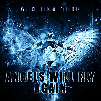 Angels Will Fly Again