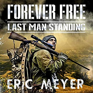 Last Man Standing      Forever Free, Book 1              Written by:                                                                                                                                 Eric Meyer                               Narrated by:                                                                                                                                 Joe Farinacci                      Length: 3 hrs and 9 mins     Not rated yet     Overall 0.0