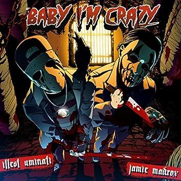 Baby I'm Crazy (feat. Jamie Madrox)