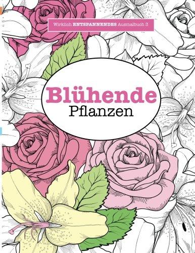 Ausmalbuch für Erwachsene 3: Blühende...