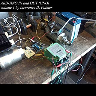 Arduino In and Out (UNO), Volume 1 audiobook cover art
