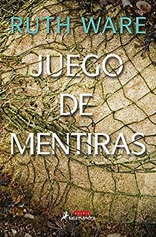Juego de mentiras (Spanish Edition) by [Ruth Ware]