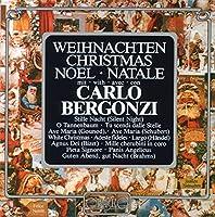 カルロ・ベルゴンツィ~クリスマスを歌う (Bach-Gounod; Bizet; Berlin; Handel; Schubert; usw.: Carlo Bergonzi - Weihnachten)