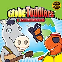 Globe-Toddlers Adventures in Mexico