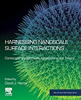 Harnessing Nanoscale Surface Interactions: Contemporary Synthesis, Applications and Theory (Micro and Nano Technologies)
