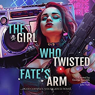 The Girl Who Twisted Fate's Arm: A God Complex Young Adult Novel     The Road Demands Tribute, Volume 1              By:                                                                                                                                 George Saoulidis                               Narrated by:                                                                                                                                 John York                      Length: 6 hrs and 4 mins     18 ratings     Overall 3.9