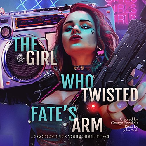 The Girl Who Twisted Fate's Arm: A God Complex Young Adult Novel Titelbild