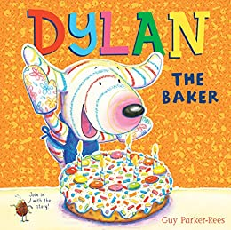 Dylan the Baker (Dylan 4) by [Guy Parker-Rees]