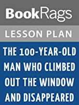 Lesson Plans The 100-Year-Old Man Who Climbed Out the Window and Disappeared