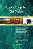Family Computer Disk System All-Inclusive Self-Assessment - More than 660 Success Criteria, Instant Visual Insights, Comprehensive Spreadsheet Dashboard, Auto-Prioritized for Quick Results