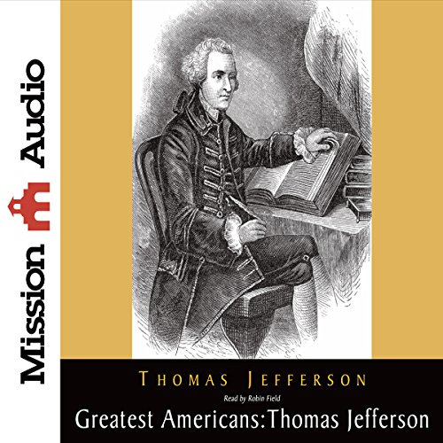 The Greatest Americans: Thomas Jefferson audiobook cover art