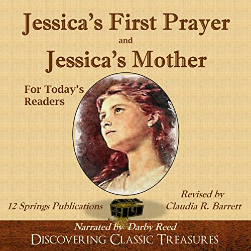 Jessica's First Prayer and Jessica's Mother for Today's Readers Audiobook By 12 Springs Publications cover art