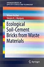 Ecological Soil-Cement Bricks from Waste Materials (SpringerBriefs in Applied Sciences and Technology)