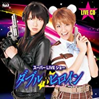 DOUBLE HEROINE SUPER LIVE SHOW LIVE CD(3CD) by V.A. (2012-04-27)
