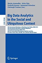 Big Data Analytics in the Social and Ubiquitous Context: 5th International Workshop on Modeling Social Media, MSM 2014, 5th International Workshop on ... Papers (Lecture Notes in Computer Science)