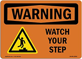 OSHA Waring Sign - Watch Your Step with Symbol | Vinyl Label Decal | Protect Your Business, Construction Site, Warehouse & Shop Area |  Made in The USA