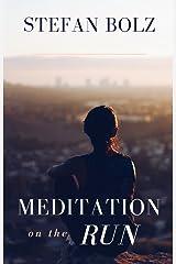 Meditation on the Run: The One-Minute Meditation Handbook Kindle Edition
