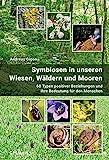 ISBN zu Symbiosen in unseren Wiesen, Wäldern und Mooren: 60 Typen positiver Beziehungen und ihre Bedeutung für den Menschen