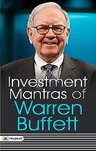 Investment Mantras Of Warren Buffett (Warren Buffett Investment Strategy Book)