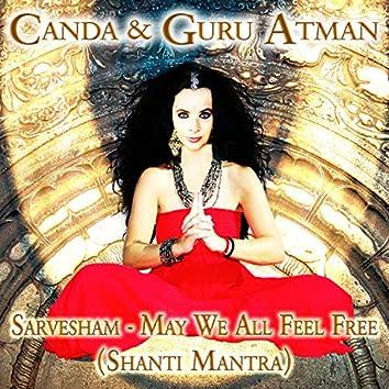 Sarvesham - May We All Feel Free (Shanti Mantra)